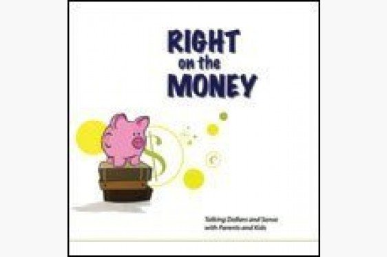 Right on the Money: Talking Dollars and Sense with Parents and Kids