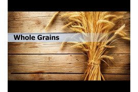 Whole Grains: Nutrition Facts