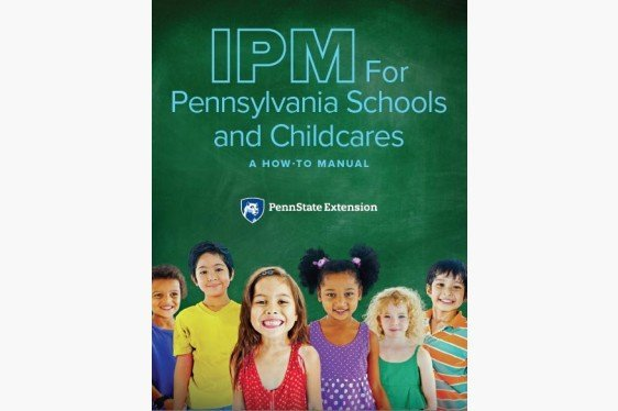 IPM for Pennsylvania Schools and Childcares: A How-To Manual
